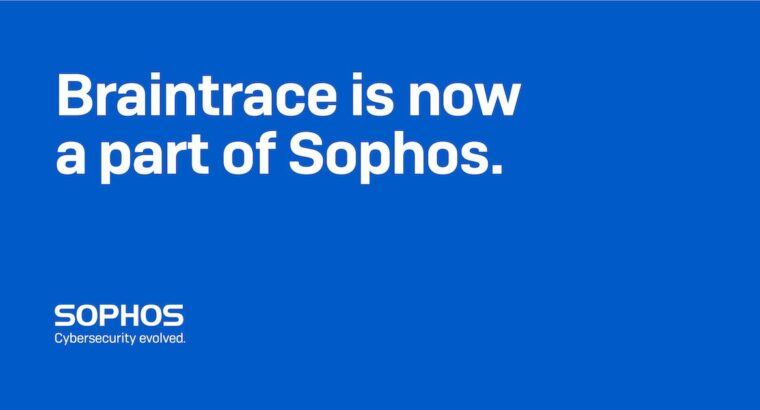 Sophos Acquires Braintrace, set to deploy Detection and Response (NDR) Tech
